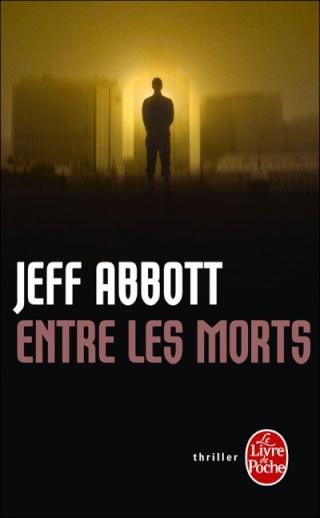 ENTRE LES MORTS de Jeff Abbott 97822511