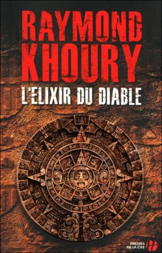 L'ÉLIXIR DU DIABLE de Raymond Khoury 97822521