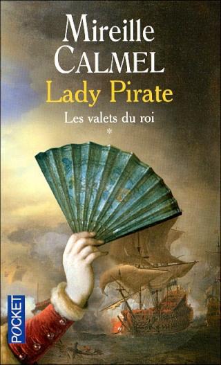LADY PIRATE (Tome 1) LES VALETS DU ROI de Mireille Calmel 97822611