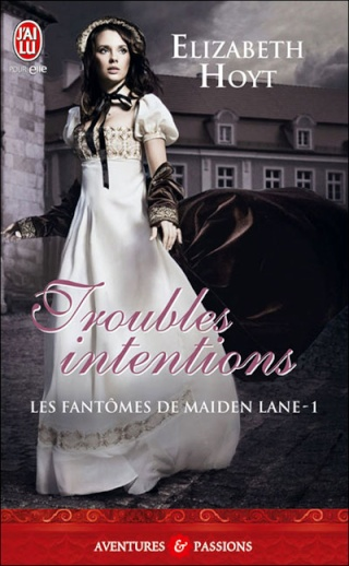 LES FANTOMES DE MAIDEN LANE (Tome 1) TROUBLES INTENTIONS de Elizabeth Hoyt 97822911