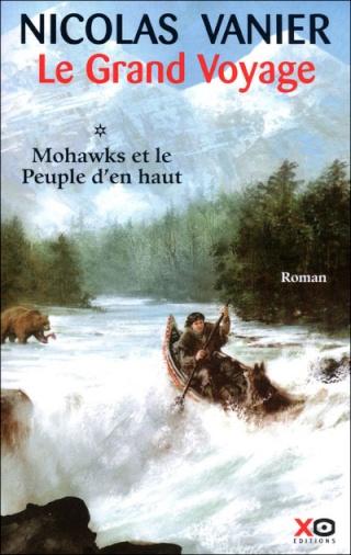 LE GRAND VOYAGE (Tome 1) MOHAWKS ET LE PEUPLE D'EN HAUT de Nicolas Vanier 97828410