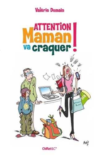 ATTENTION MAMAN VA CRAQUER ! de Valérie Domain Attent10