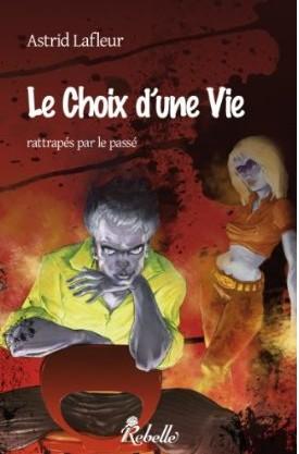 LE CHOIX D'UNE VIE (Tome 2) RATTRAPES PAR LE PASSE d'Astid Lafleur Lafleu10