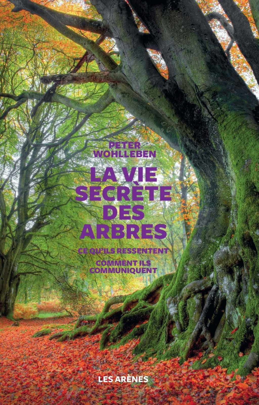 [Wohlleben, Peter ] La vie secrète des arbres  91d7-m10