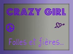 Les Crazy-Girls(et crazy boy pour les exeption!)!