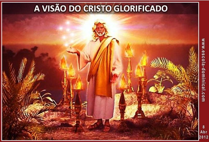 LIÇÃO 02 - A VISÃO DO CRISTO GLORIFICADO Slide113