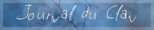 Le journal du Clan fait par Muguet n°1 Bannia13