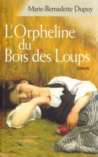 L'ORPHELINE DU BOIS DES LOUPS de Marie-Bernadette Dupuy 30523910