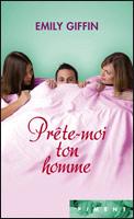 prete - PRETE MOI TON HOMME de Emily Giffin 05216310