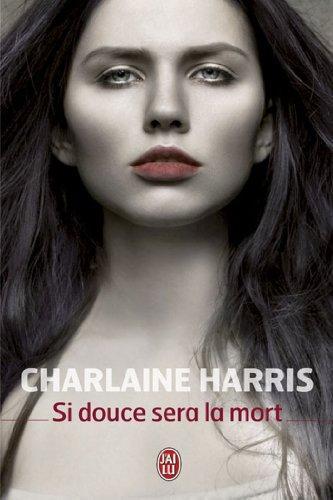 SI DOUCE SERA LA MORT de Charlaine Harris Cvt_si10