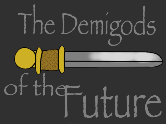 The Demigods of the Future