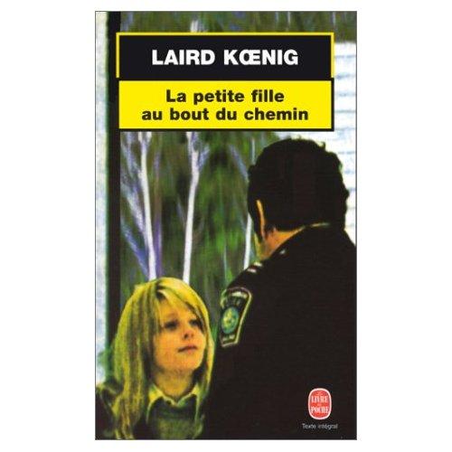 [Koening, Laird] La petite fille au bout du chemin 413cja10