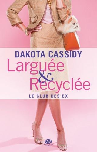 LE CLUB DES EX (Tome 1) LARGUEE ET RECYCLEE de Dakota Cassidy 1210-e10