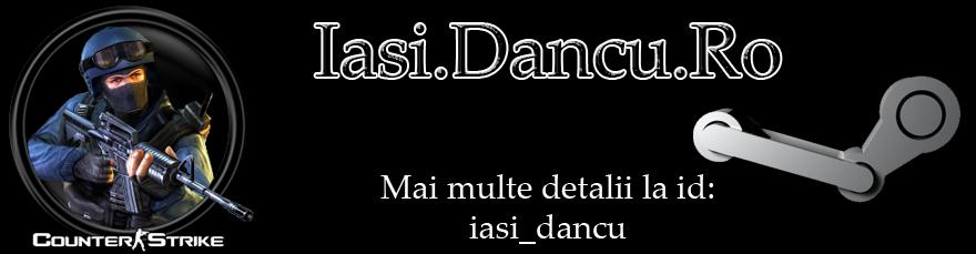 Servaru e -->> iasi.dancu.ro  ..::: va asteptam pe  www.dancu.ro :::..