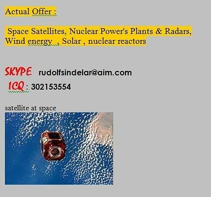 Offer space satellites , Nucklear Powers plan & Radar &wind energy &Solar  Here_i12