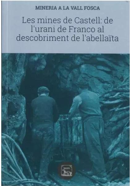 Nou llibre sobre les mines d´urani de la Vall Fosca Eureka10