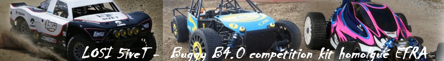 Passion4x4rc . Forum LOSI 5iveT et Buggy B4.0 France
