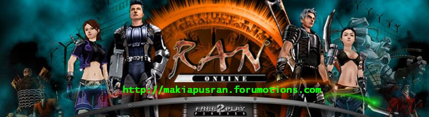 WELCOME TO MAKIAPUS RAN ONLINE