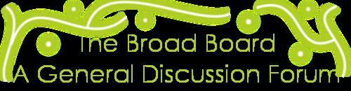 The Broad Board Oe10