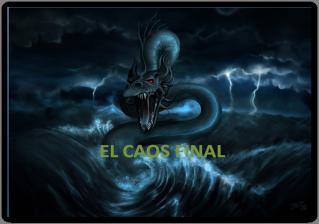 El Caos Final