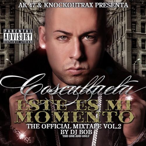 Cosculluela - Este Es Mi Momento ''The Official Mixtape Vol.2 By DJ Bob'' - 2008 Fronta10