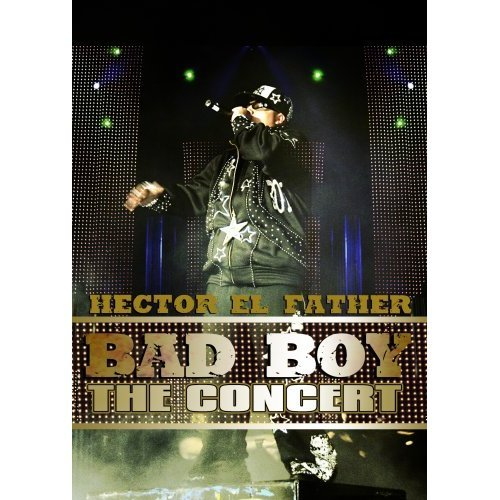 DVD Hector El Father - Bad Boy The Concert Thebad10