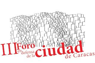 3er. Foro en defensa de la ciudad de Caracas