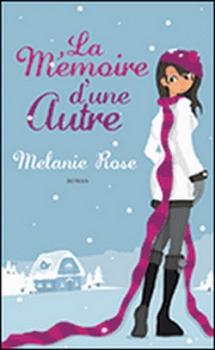 LA MEMOIRE D'UNE AUTRE de Melanie Rose Couv4910