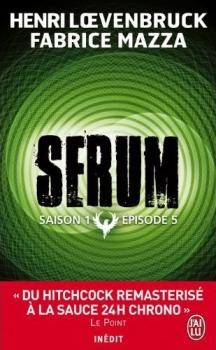 SERUM (Saison 1 - Episode 5) de Henri Loevenbruck et Fabrice Mazza Couv7110