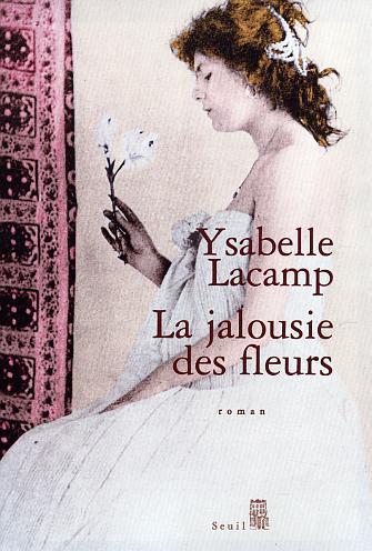 La Jalousie des Fleurs, Ysabelle Lacamp 134gm10