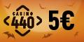 Casino 440 5€/$ bonus sans dépôt
