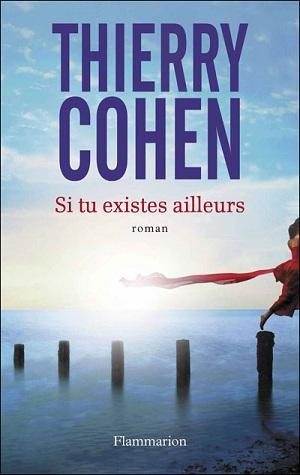 SI TU EXISTES AILLEURS  de Thierry Cohen  97820813