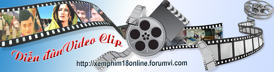 Video Clip, Video Clip Hot, Diễn đàn Video Clip