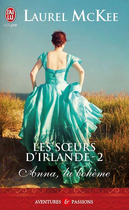 McKEE Laurel - LES SOEURS D'IRLANDE - Tome 2 : Anna, la bohème 40126510
