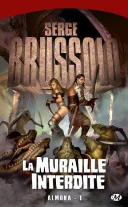 BRUSSOLO Serge - ALMOHA - Tome 1 : La Muraille Interdite 57580110