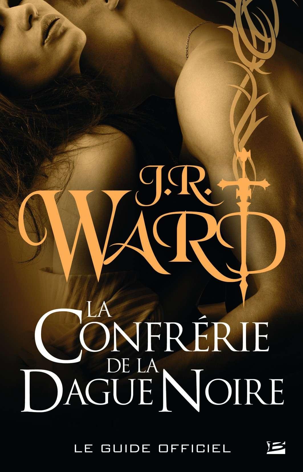 WARD J.R - LA CONFRERIE DE LA DAGUE NOIRE - Tome 6.5 - Le Guide de la Confrérie de la Dague Noire  97823519