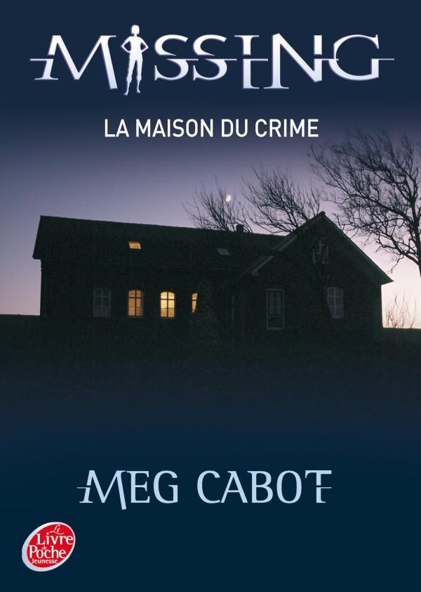 CABOT Meg - MISSING - Tome 3 : La maison du crime Arton411