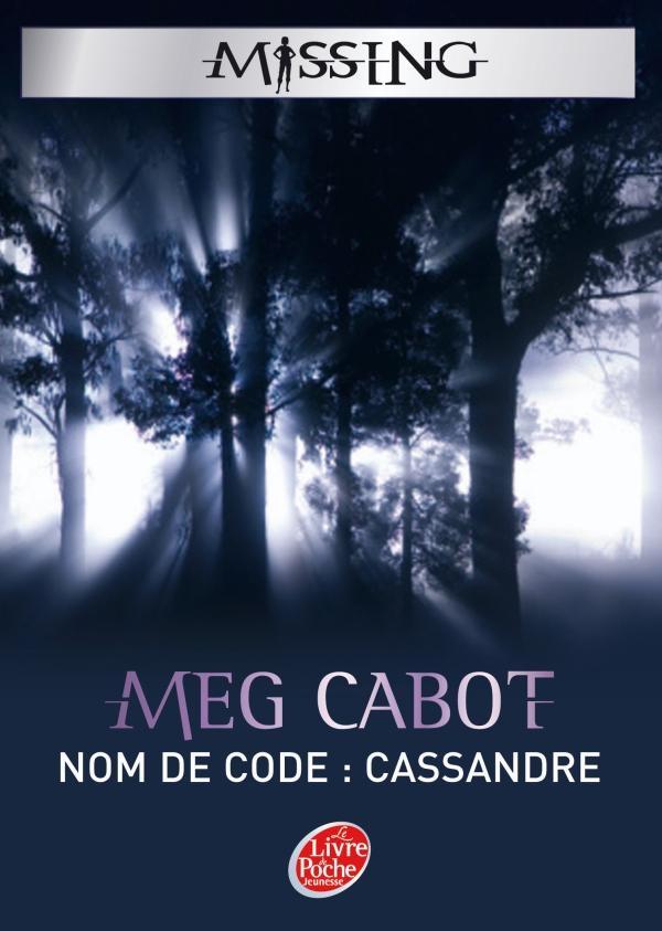 CABOT Meg - MISSING - Tome 2 : Nom de code Cassandre Missin10