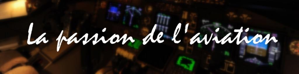 La passion de l'aviation