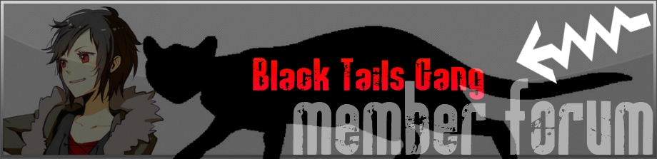 The Black Tails Gang: Forum and Roleplay
