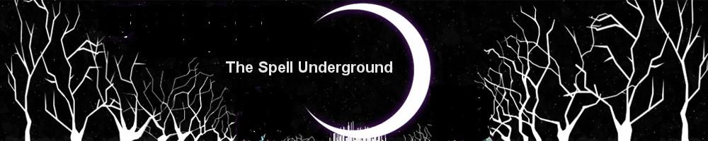 The Spell Underground