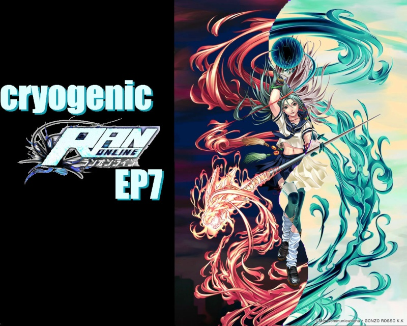 Cryogenic Ran Ep7 Gunner Edition
