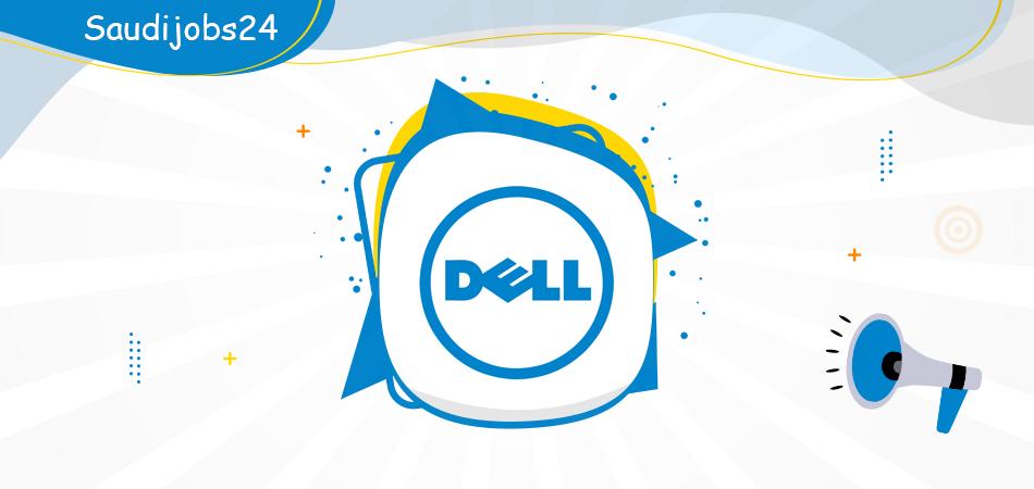 وظائف إدارية للنساء والرجال توفرها شركة ديل التكنولوجية DELL D_ao_o24