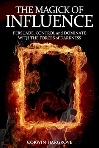 The Magick of Influence: Persuade, Control and Dominate with the Forces of Darkness Aiazni10
