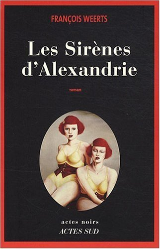 [Weerts, François] Les Sirènes d'Alexandrie 51jbpm10