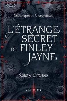 [Cross, Kady] Steampunk Chronicles - Tome 0.5: L'étrange secret de Finley Jayne Kady_c10