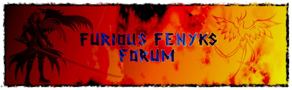 Furious & Fenyks Forum
