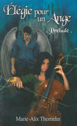 Elegie pour un ange tome 1 - Marie-Alix Thomelin 51m-x010