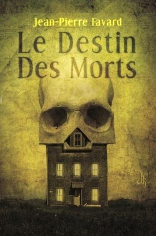 Le destin des morts - Jean-Pierre Favard  Couv-110