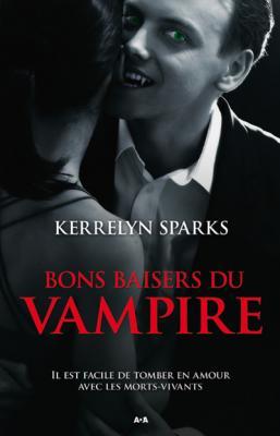 HISTOIRES DE VAMPIRES (Tome 01) BONS BAISERS DU VAMPIRE de Kerrelyn Sparks Couv4610